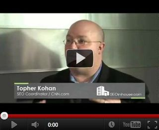 Video Interview with Topher Kohan, SEO Coordinator at CNN | SEOinhouse.com